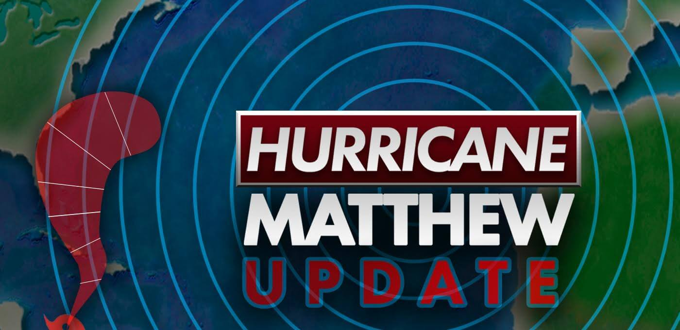 Hurricane Matthew Update