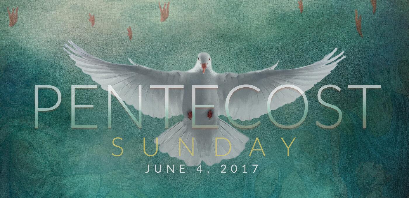 Pentecost Sunday 2017